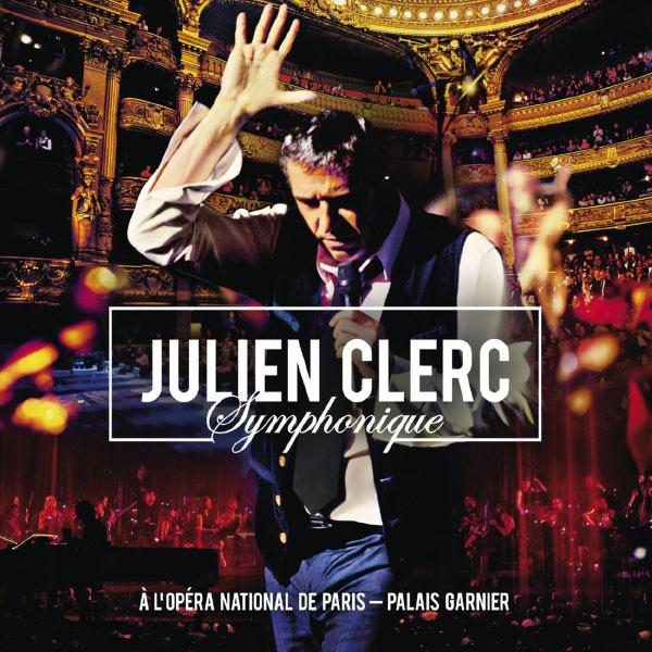 Julien Clerc -  Symphonique A L'Opéra Paris [Multi]