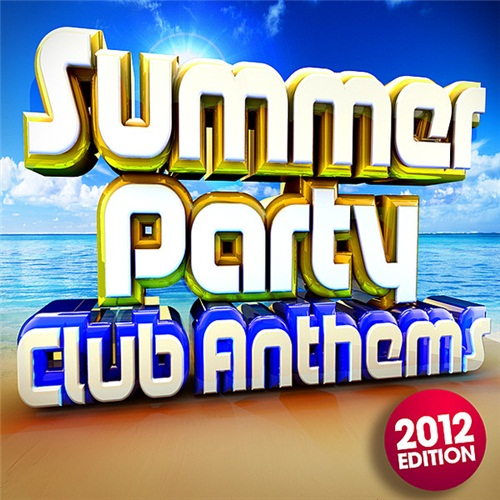 Summer Party Club Anthems 2012