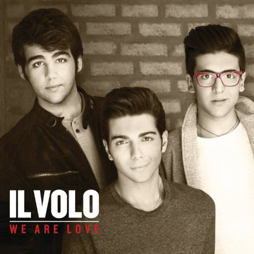 Il Volo - We Are Love Deluxe Edition (2012) [MULTI]