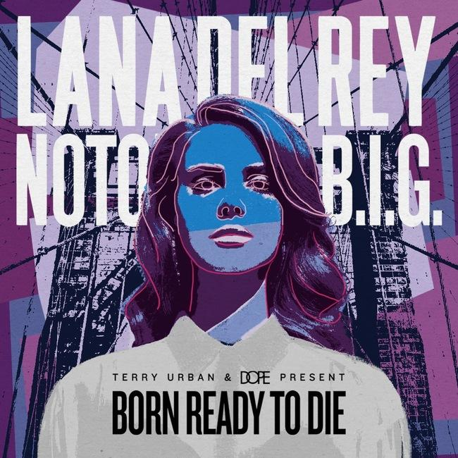 Lana Del Rey Feat The Notorious Big - Born Ready To Die (2012) [Multi]