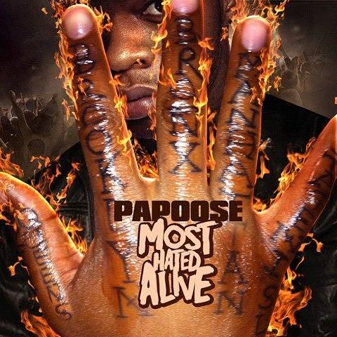 Papoose - Most Hated Alive (2012) [Multi]