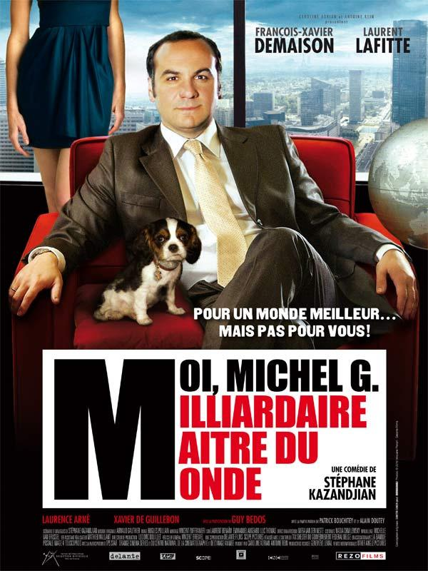 Moi, Michel G, Milliardaire, Maître du monde  [AC3] [FRENCH] [BRRIP] [MULTI]