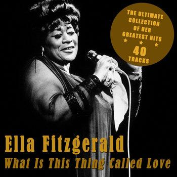 Ella Fitzgerald - What Is This Thing Called Love  (2012)