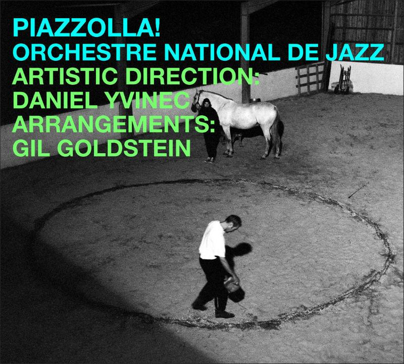 "ORCHESTRE NATIONAL DE JAZZ ""PIAZZOLLA !"" (France) (2012) [MULTI]"