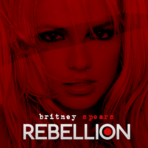 Britney Spears - Rebellion (2013) [Multi]