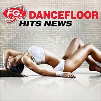 FG DJ Radio: Dancefloor Hits News (2012)