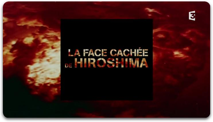 [Multi] La Face Cachée De Hiroshima |FRENCH|  [HDTV]